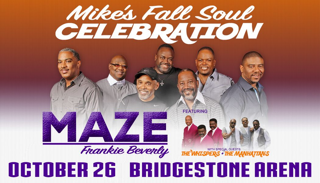 More Info for Mike's Fall Soul Celebration with Maze featuring Frankie Beverly