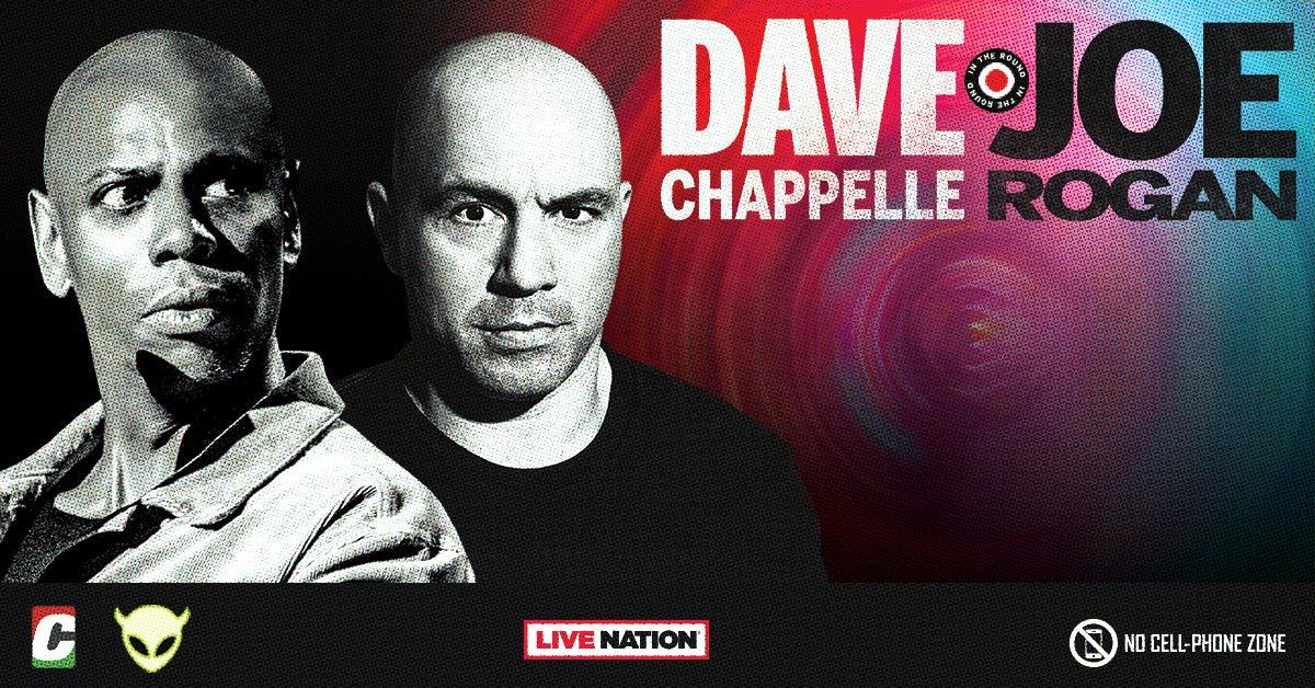 More Info for Dave Chappelle & Joe Rogan